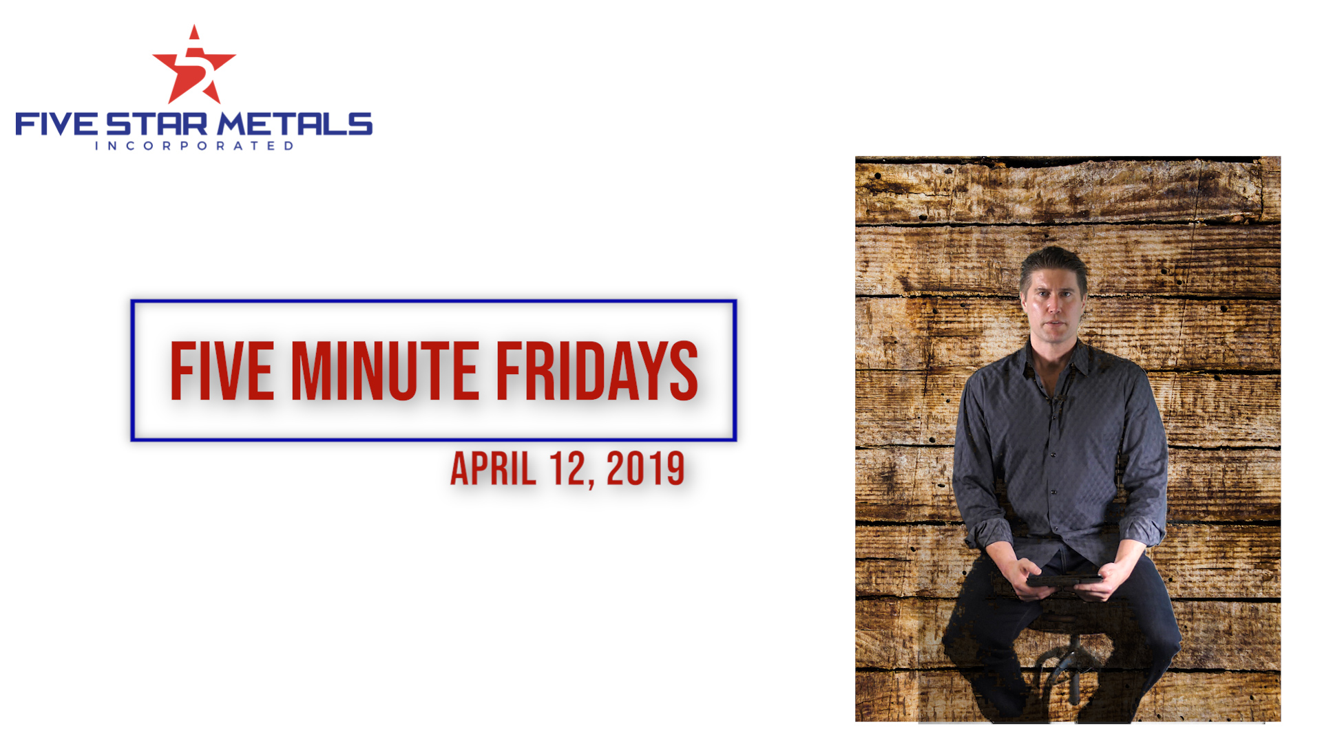Five Minute Fridays: 04-12-19